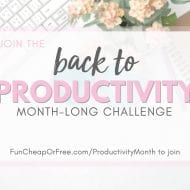 """Back to productivity"" month-long challenge for back-to-school. Free calendar printable, weekly challenges, etc. HECK YES! From FunCheapOrFree.com"