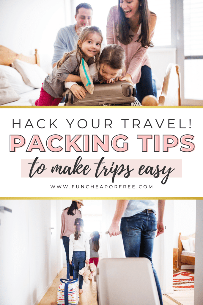 """Image with text that reads """"packing tips to make trips easy"""" from Fun Cheap or Free"""