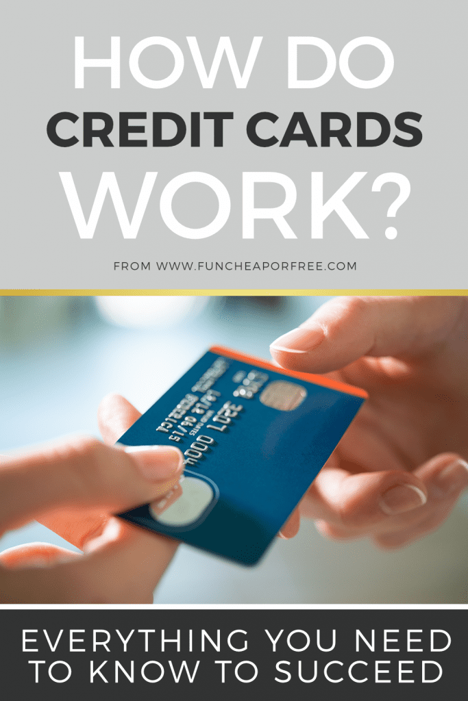 Everything you need to know about how credit cards work from Fun Cheap or Free