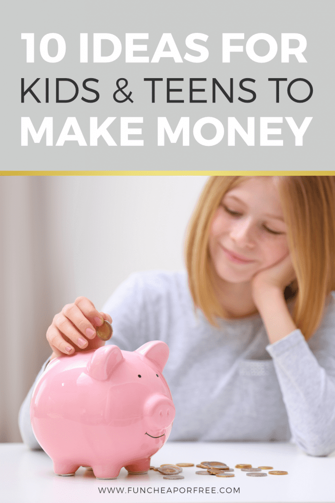 Ideas for Kids and Teens to Make Money from Fun Cheap or Free