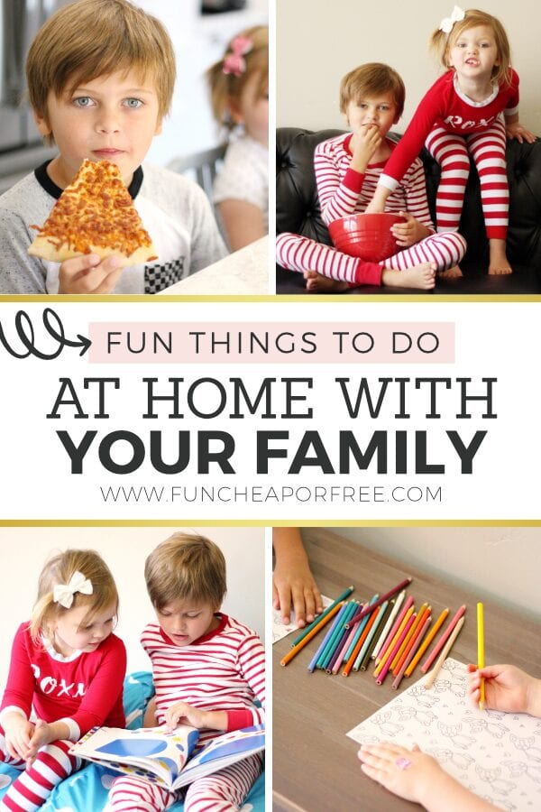 """Image with text that reads """"fun things to do at home with your family"""" from Fun Cheap or Free"""