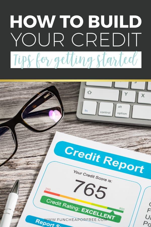 How to build your credit - Tips for getting started from Fun Cheap or Free