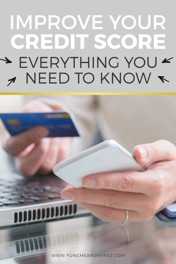 Everything you need to know to improve your credit score from Fun Cheap or Free