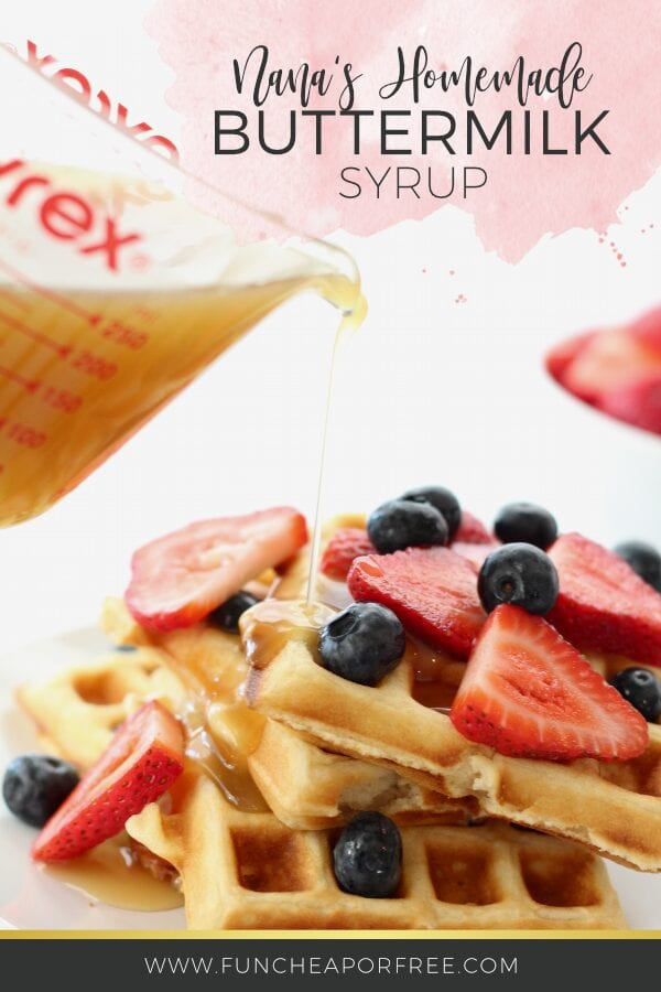 Nana's Buttermilk Syrup Recipe from Fun Cheap or Free