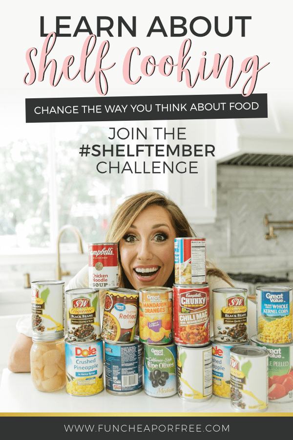 "Canned goods on a counter with text that reads ""Learn about shelf cooking, change the way you think about food. Join the Shelftember Challenge,"" from Fun Cheap or Free"