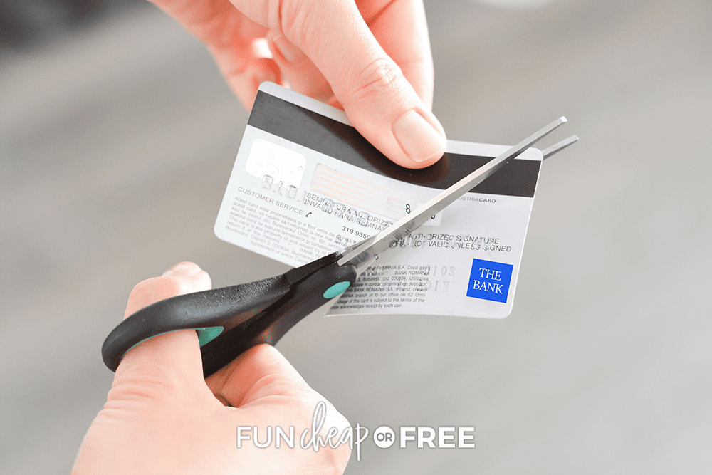 cutting up a credit card, from Fun Cheap or Free