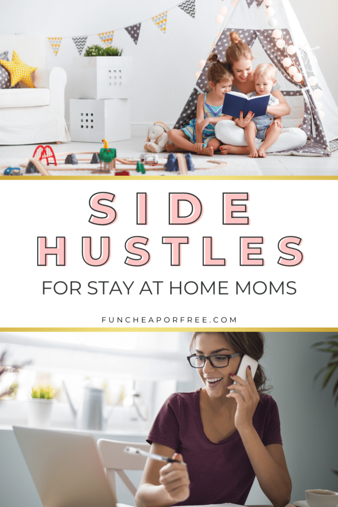 """Image that reads """"side hustles for stay at home moms"""", from Fun Cheap or Free"""