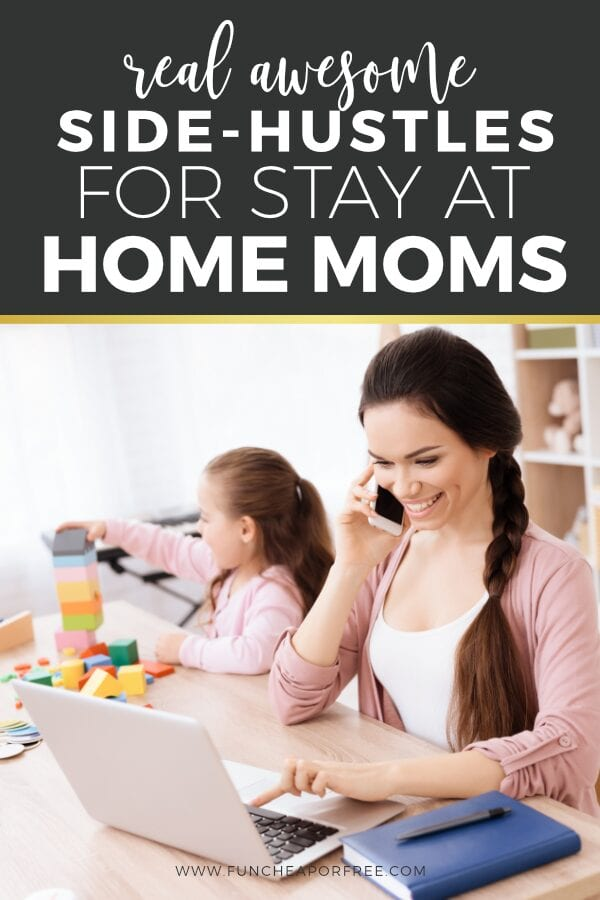 Side hustles for stay at home moms from Fun Cheap or Free