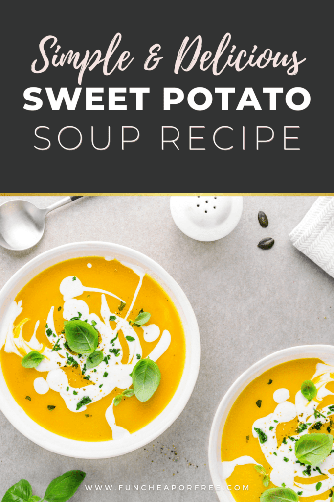 "Image with text that reads ""simple & delicious sweet potato soup recipe"" from Fun Cheap or Free"