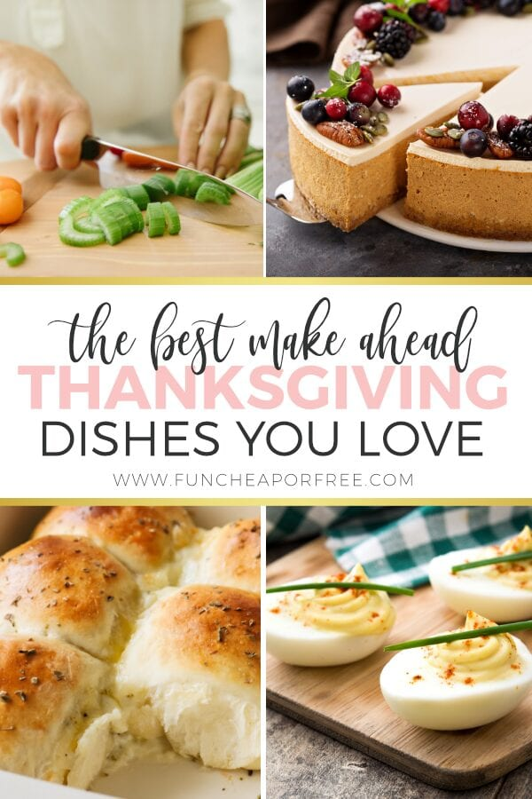 "Image with text that reads ""the best make ahead Thanksgiving dishes you love,"" from Fun Cheap or Free"