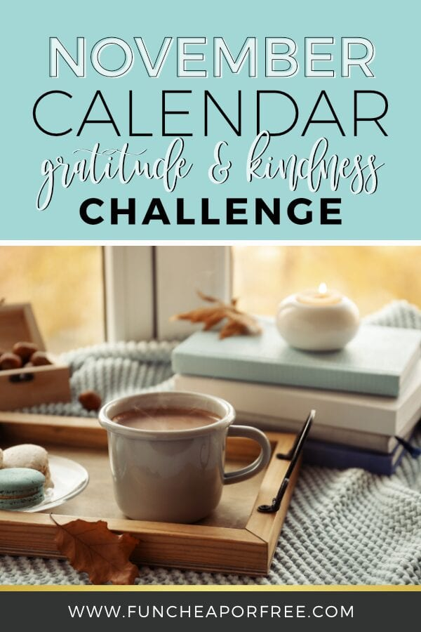 "Image with text that reads ""November calendar gratitude and kindness challenge"" from Fun Cheap or Free"