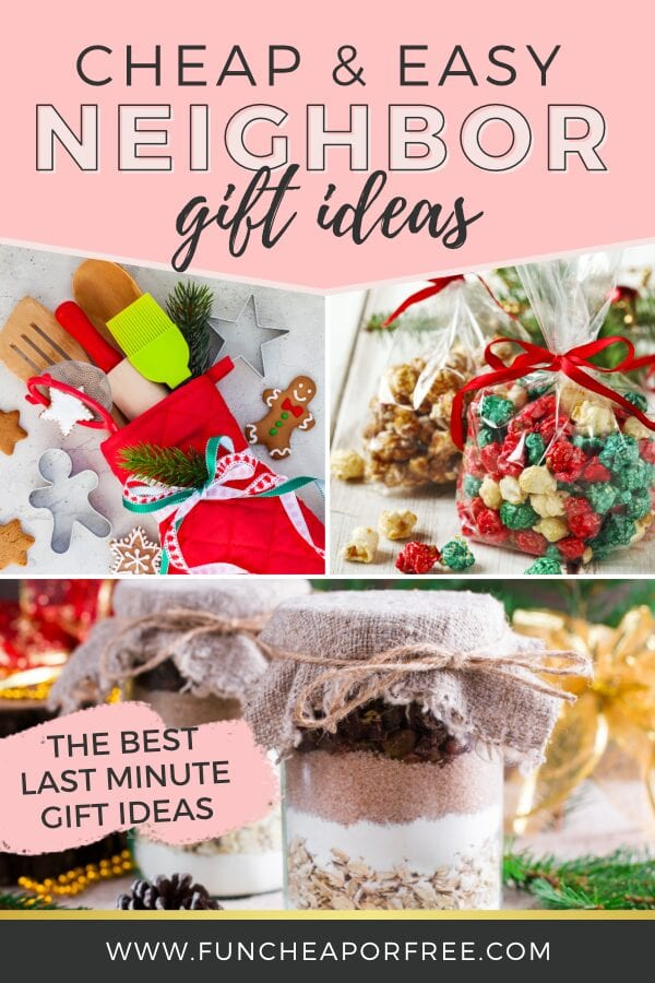"""Image with text that reads """"cheap and easy neighbor gift ideas"""" from Fun Cheap or Free"""