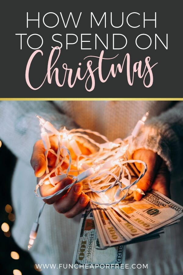 """Image with text that reads """"how much to spend on Christmas"""" from Fun Cheap or Free"""