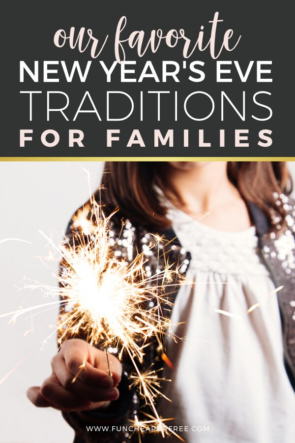 """Image with text that reads """"our favorite New Year's Eve traditions for families"""" from Fun Cheap or Free"""