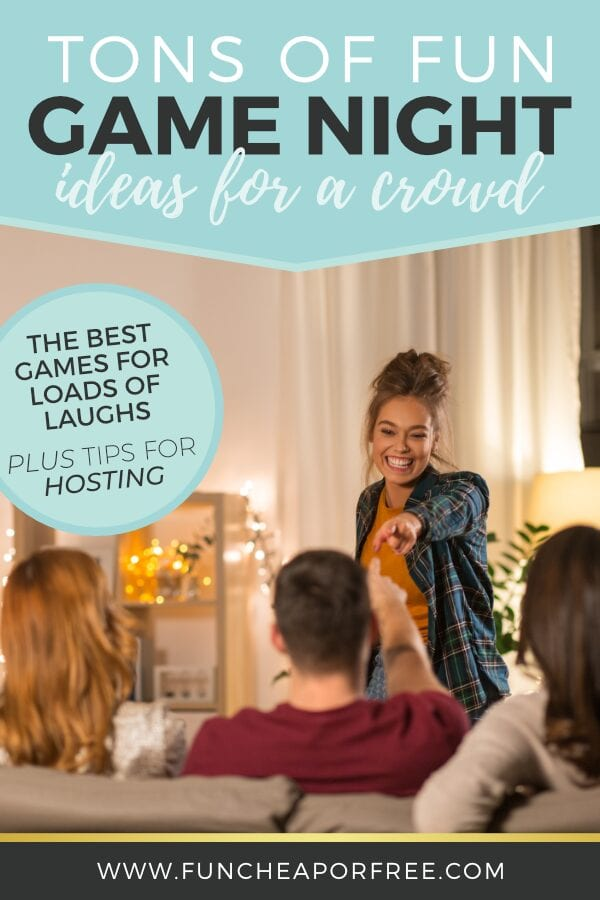 Tons of fun game night ideas to entertain a crowd, plus tips for hosting the perfect game night from Fun Cheap or Free