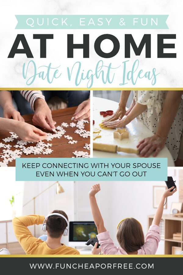 """Image with text that reads """"quick, easy & fun at home date night ideas"""" from Fun Cheap or Free"""
