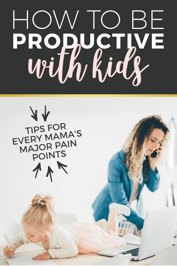 We're sharing tips for every mama's major pain points - how to be productive at home WITH KIDS in tow! From Fun Cheap or Free