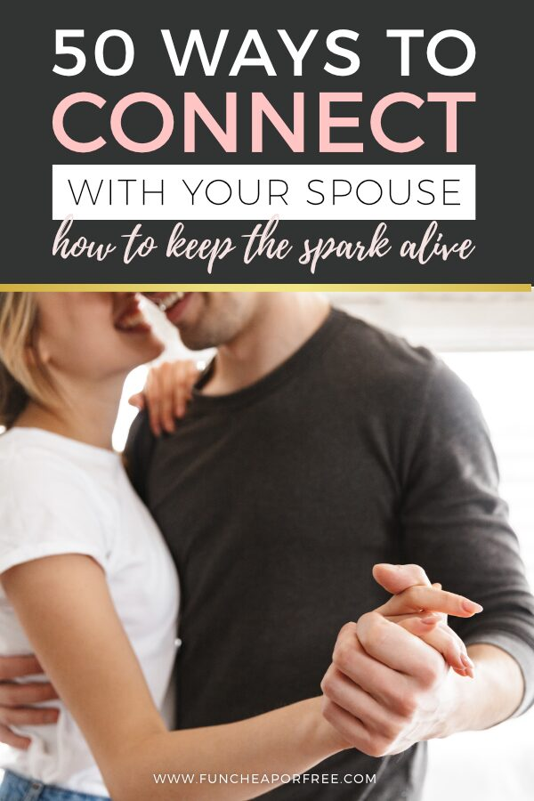 Use these 50 fun ideas from Fun Cheap or Free to help keep the spark alive in your marriage!