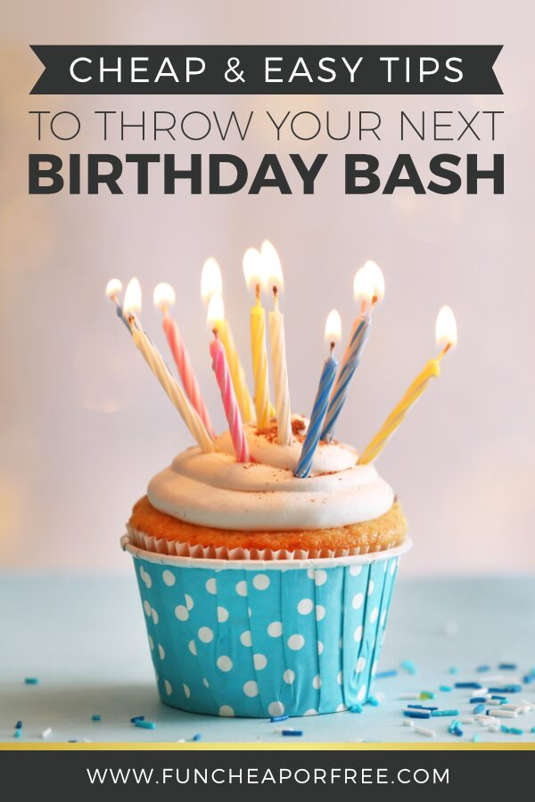 Make this birthday bash special and stay on budget with these cheap and easy tips from Fun Cheap or Free!