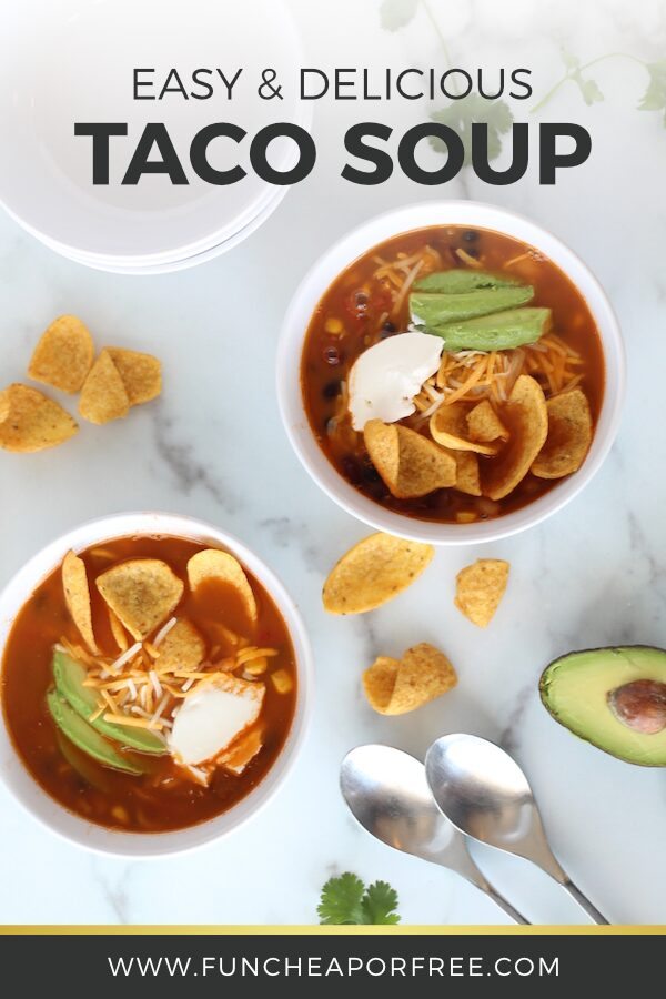 Easy taco soup recipe Pinterest picture from Fun Cheap or Free
