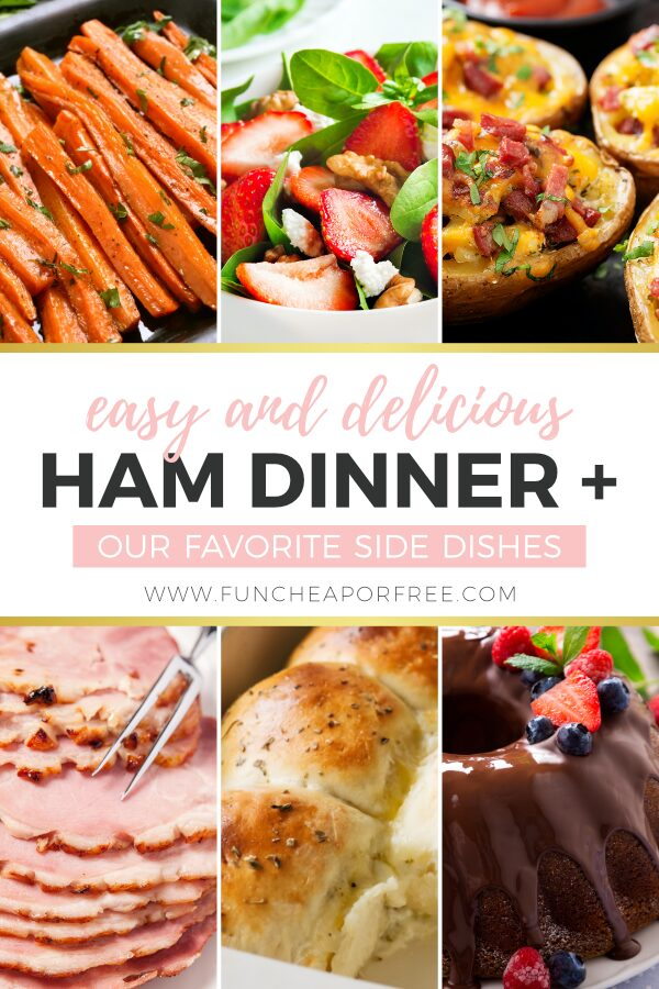 """Image with text that reads """"easy and delicious ham dinner + our favorite side dishes"""" from Fun Cheap or Free"""