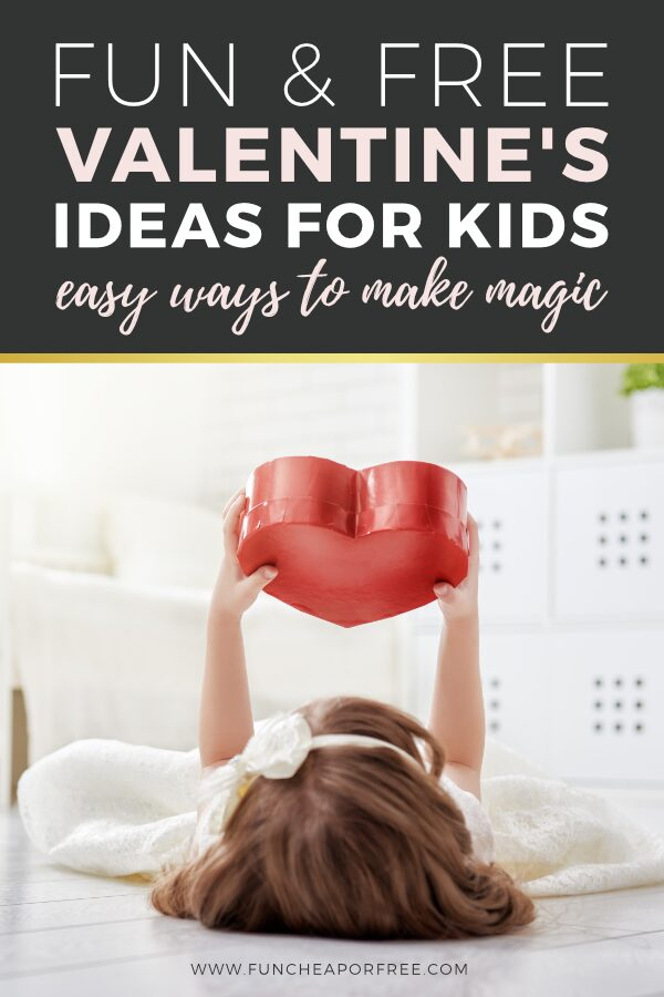 """Image with text that reads """"Valentine's Day ideas for kids"""" from Fun Cheap or Free"""