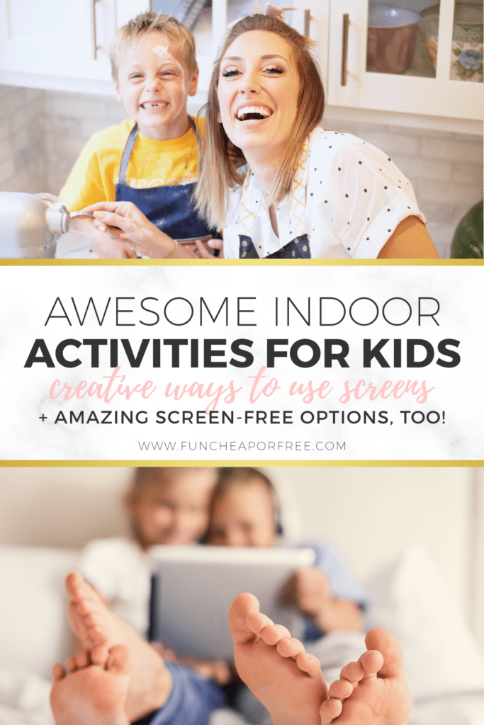 Awesome indoor activities for kids! You'll love these creative ways to use screens, PLUS all the amazing screen-free options! Fun Cheap or Free