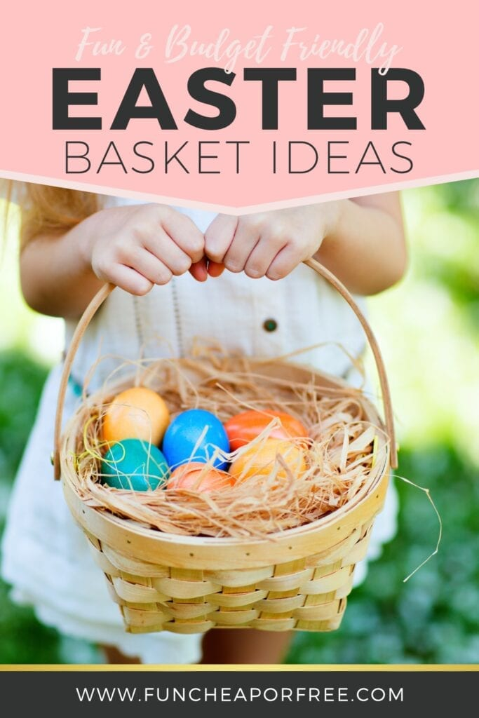 """Image with text that reads """"Easter basket ideas"""" from Fun Cheap or Free"""