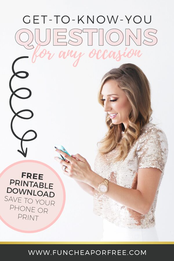 Free Printable Get to Know You Questions for any occasion! Perfect to help you get to know friends or family and keep the conversation interesting! From Fun Cheap or Free