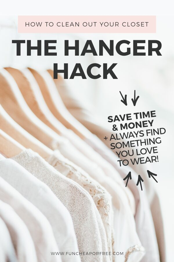 How to clean out your closet... fast! Use the Hanger Hack to help you save time and money, plus always have clothes you LOVE to wear! From Fun Cheap or Free