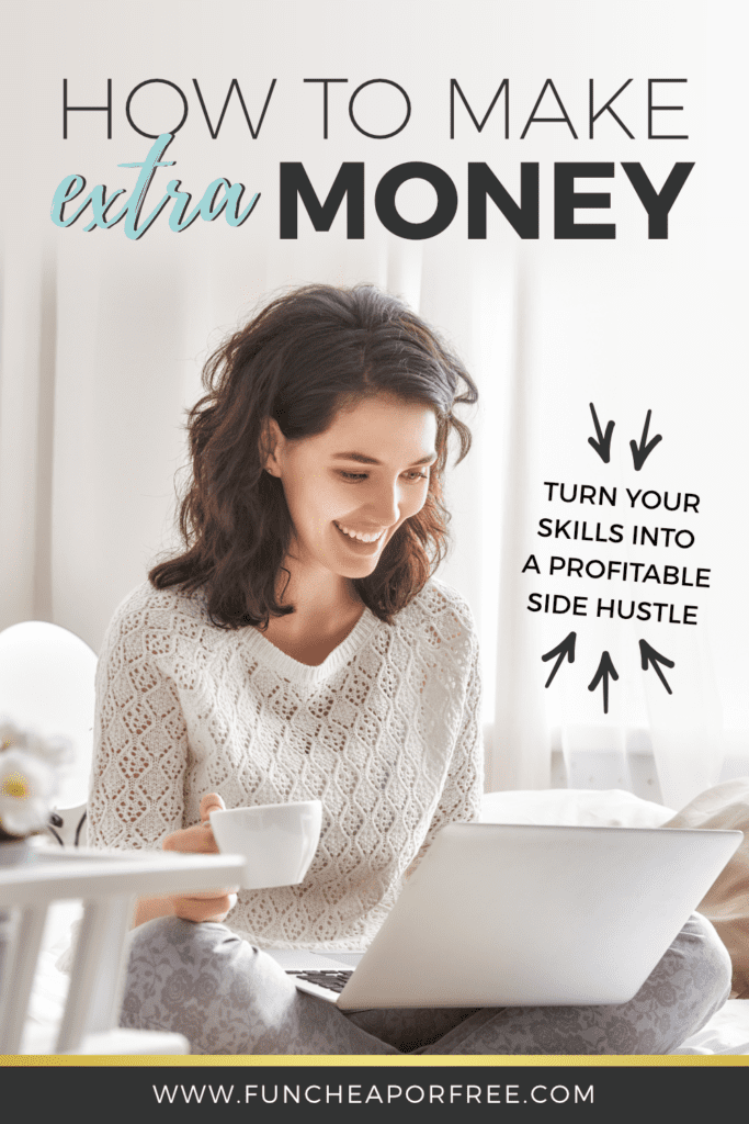 Learn how to make extra money using skills you already have. We'll show you how at Fun Cheap or Free!