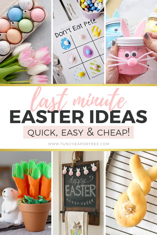 """Image with text that reads """"last minute Easter ideas"""" from Fun Cheap or Free"""