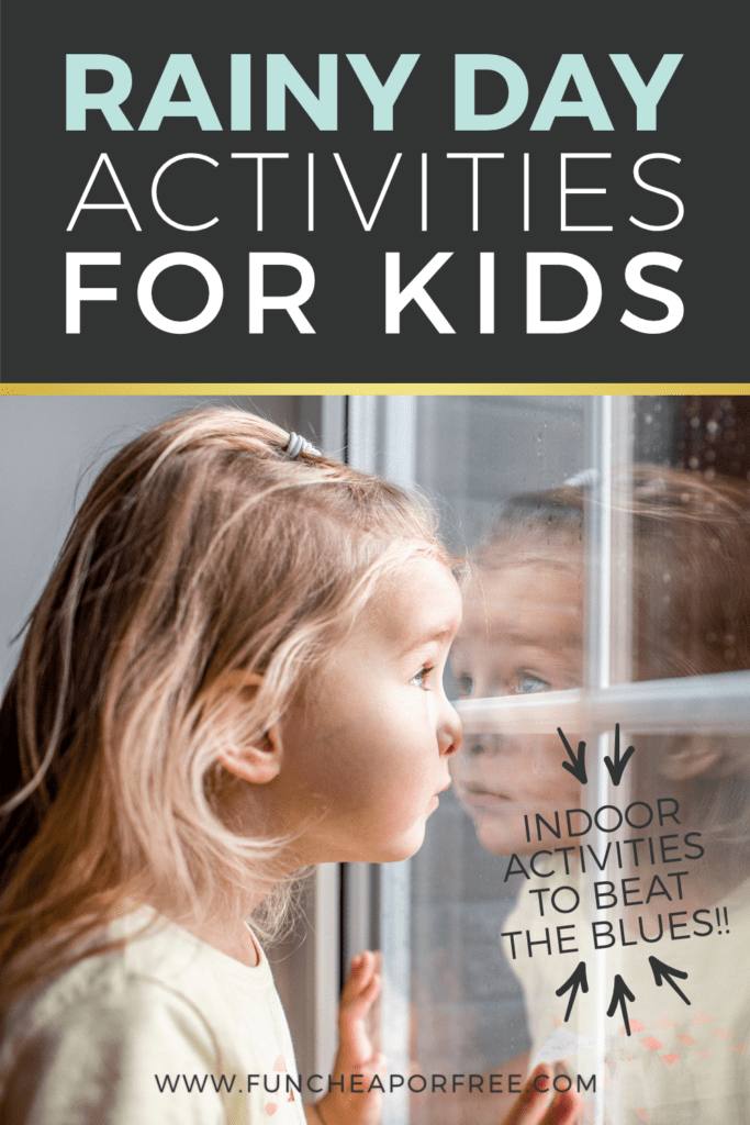 Don't let the dreary days get you down! Beat the blues with these fun rainy day activities for kids from Fun Cheap or Free!