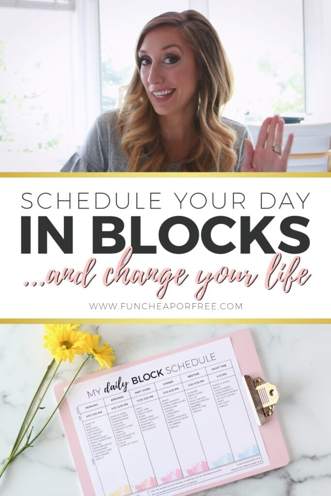 """Image with text that reads """"schedule your day in blocks"""" from Fun Cheap or Free"""