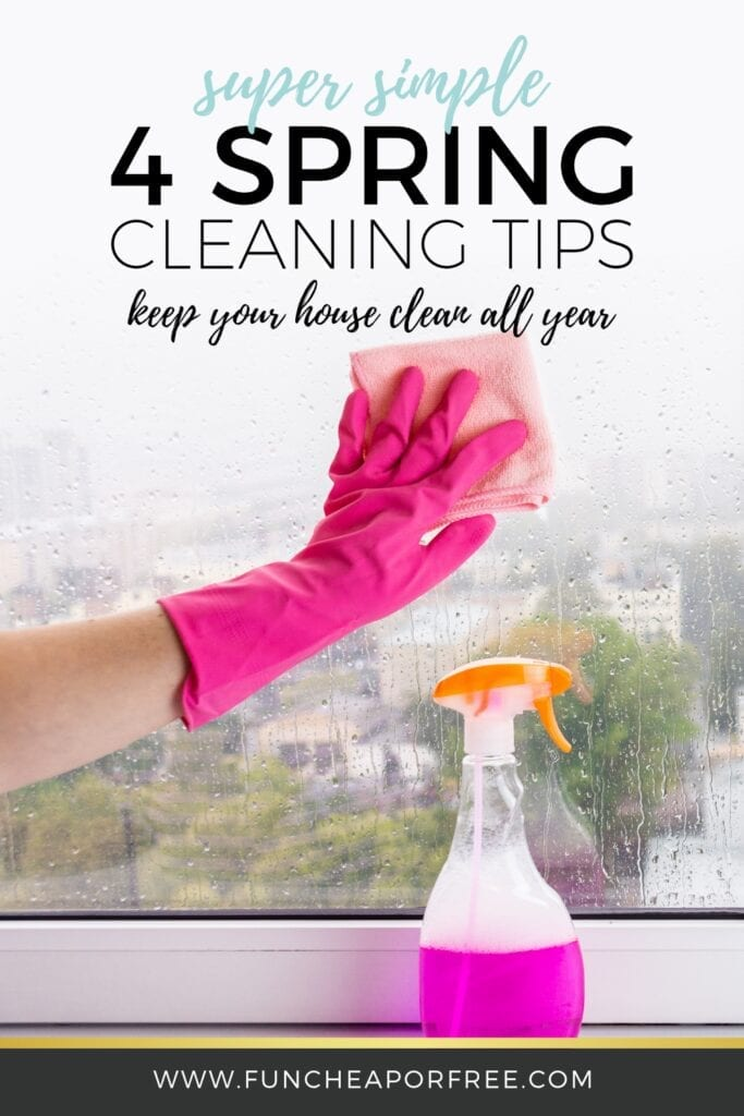 "Image with text that says ""4 spring cleaning tips"" from Fun Cheap or Free"