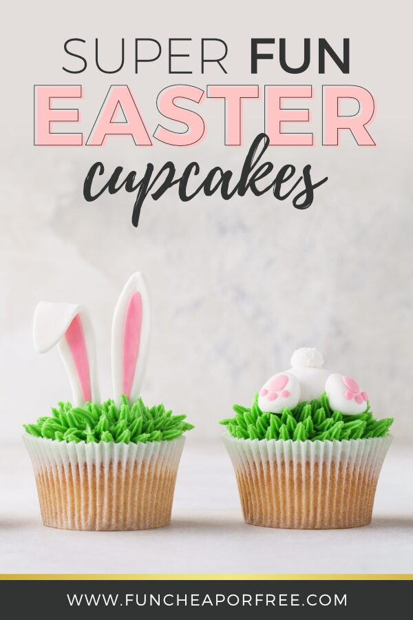 Easter cupcakes Pinterest picture, from Fun Cheap or Free