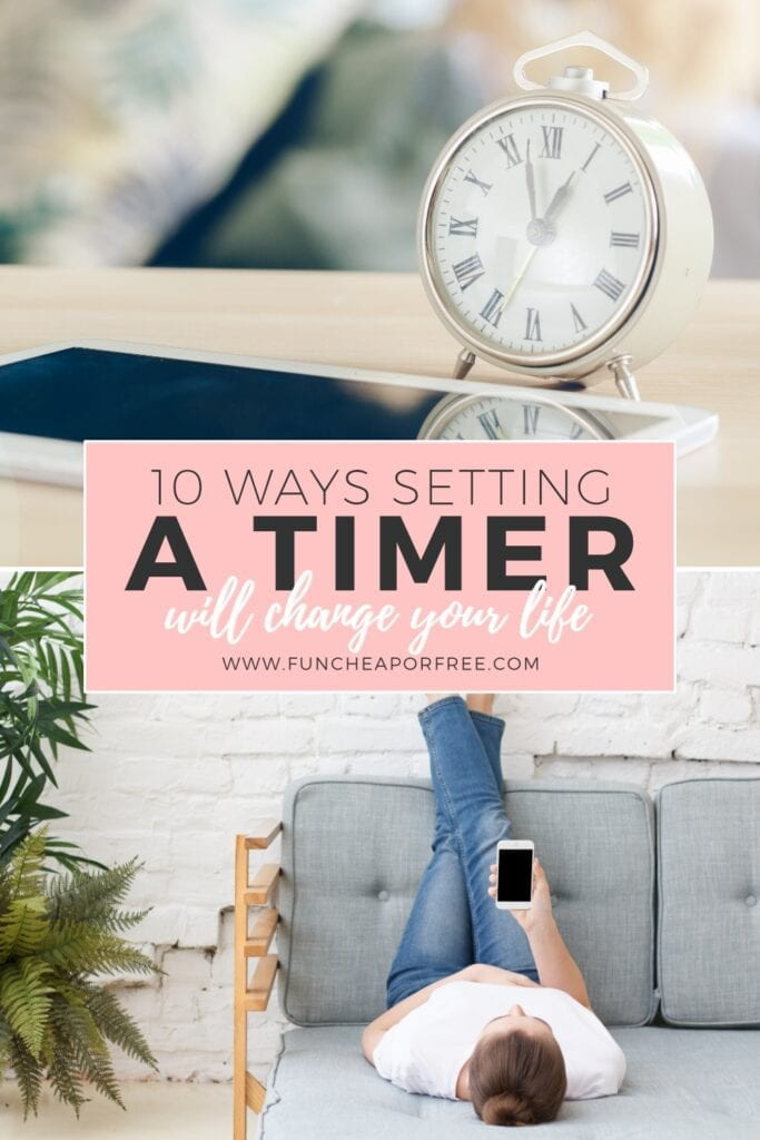 Did you know that setting a timer will completely change your life? Here's how!!! From Fun Cheap or Free