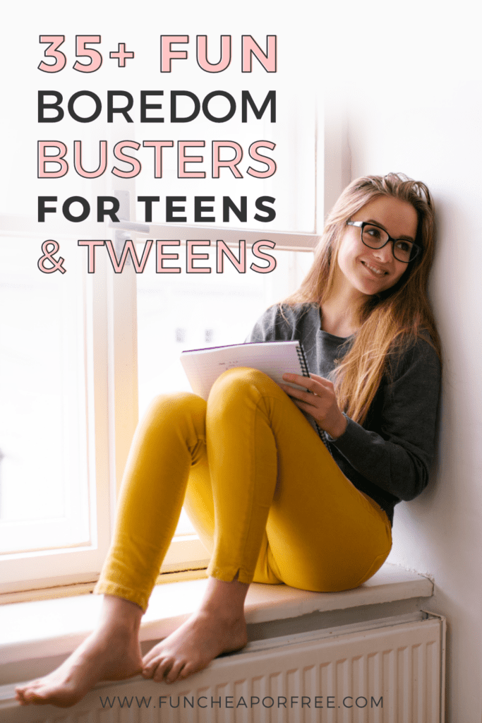 Use this great list of boredom busters from Fun Cheap or Free to help your tweens and teens fill their free time!
