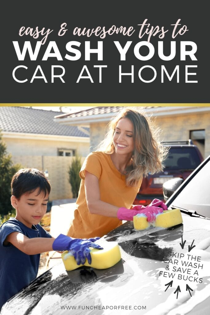 Easy and awesome tips for HOW to wash your car at home! Skip the car wash and save a few bucks. Fun Cheap or Free