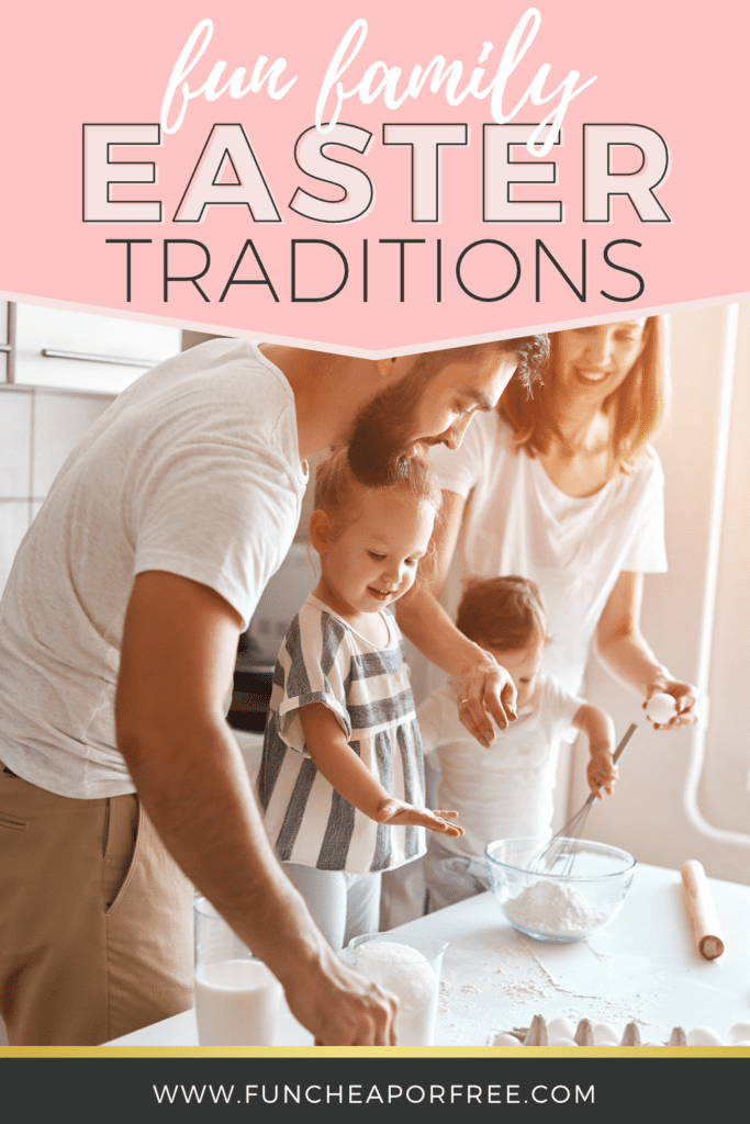 Start one of these fun family Easter traditions today and make memories that will last forever. Get ideas from Fun Cheap or Free!