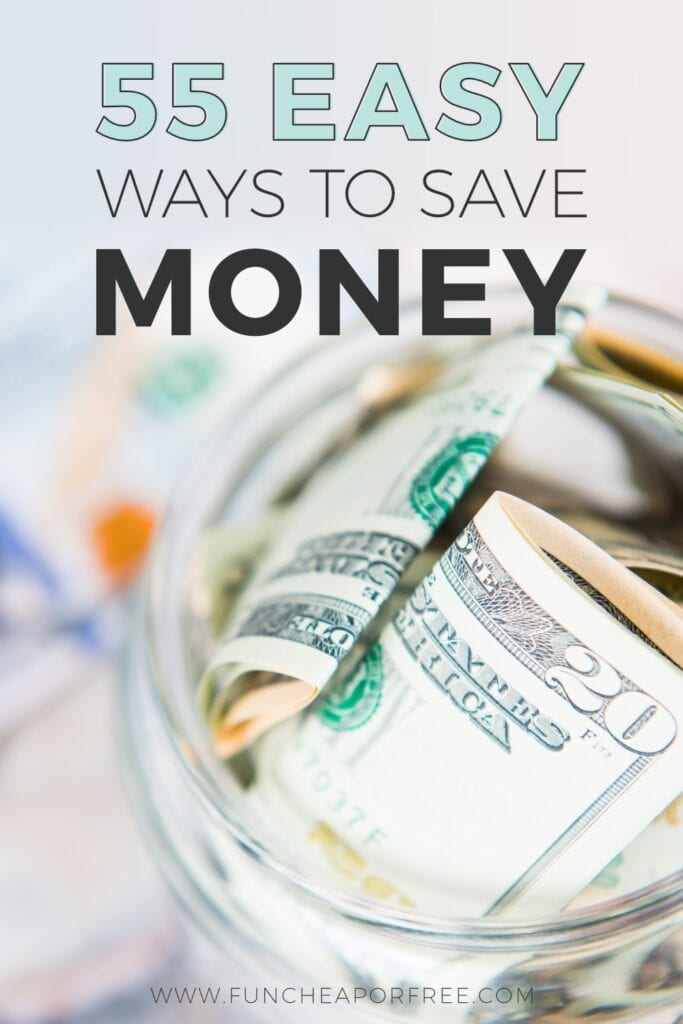 """Cash in a jar with text that reads """"55 easy ways to save money,"""" from Fun Cheap or Free"""