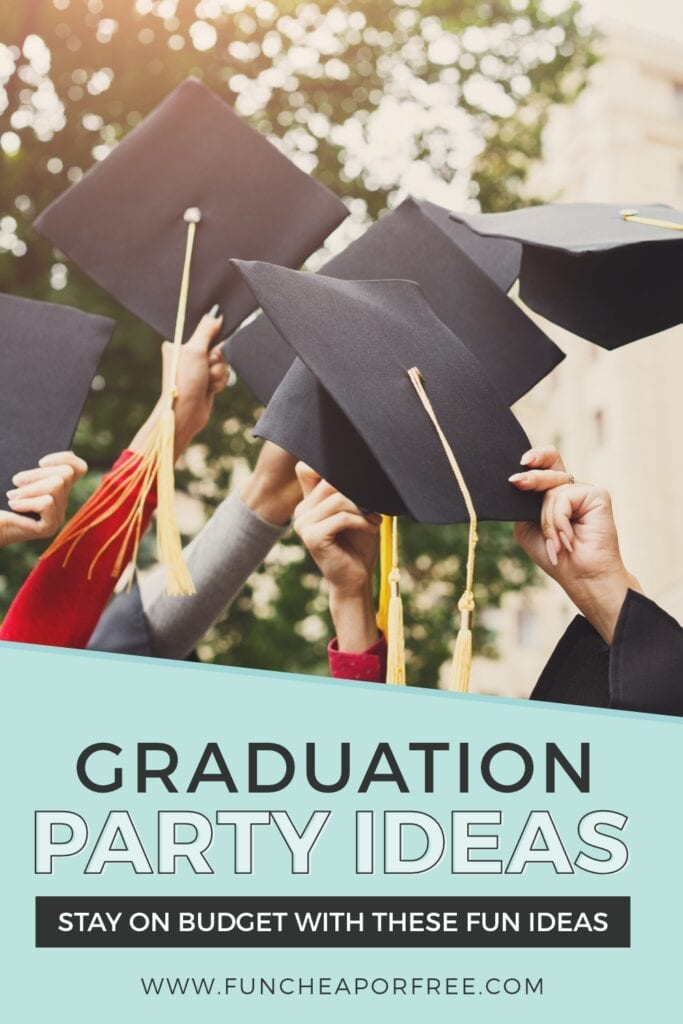 Great graduation party ideas that will help you stay on budget from Fun Cheap or Free!