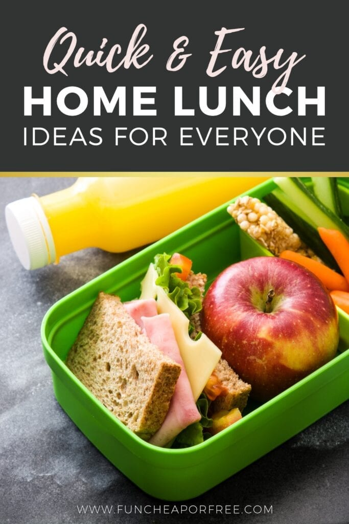 Quick and easy home lunch ideas for everyone from Fun Cheap or Free!