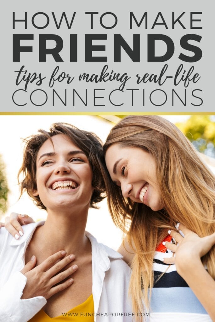 Learn how to make friends and form real-life connections with Fun Cheap or Free!
