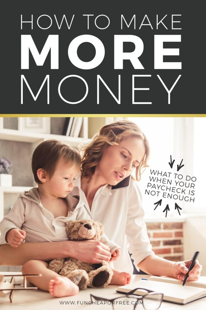 How to make more money when your paycheck isn't enough - Tips from Fun Cheap or Free