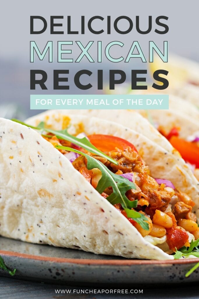 Bring the fiesta home with these delicious Mexican food recipes for every occasion from Fun Cheap or Free!