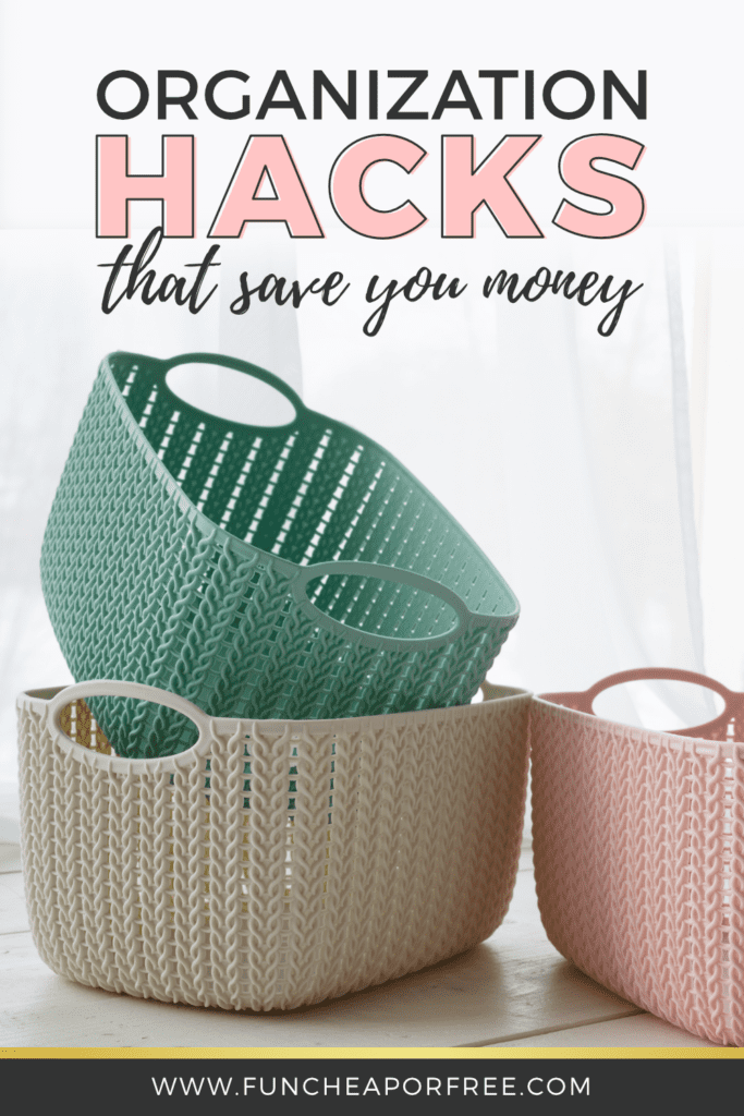 Learn how to save BIG with these clever organization hacks from Fun Cheap or Free!