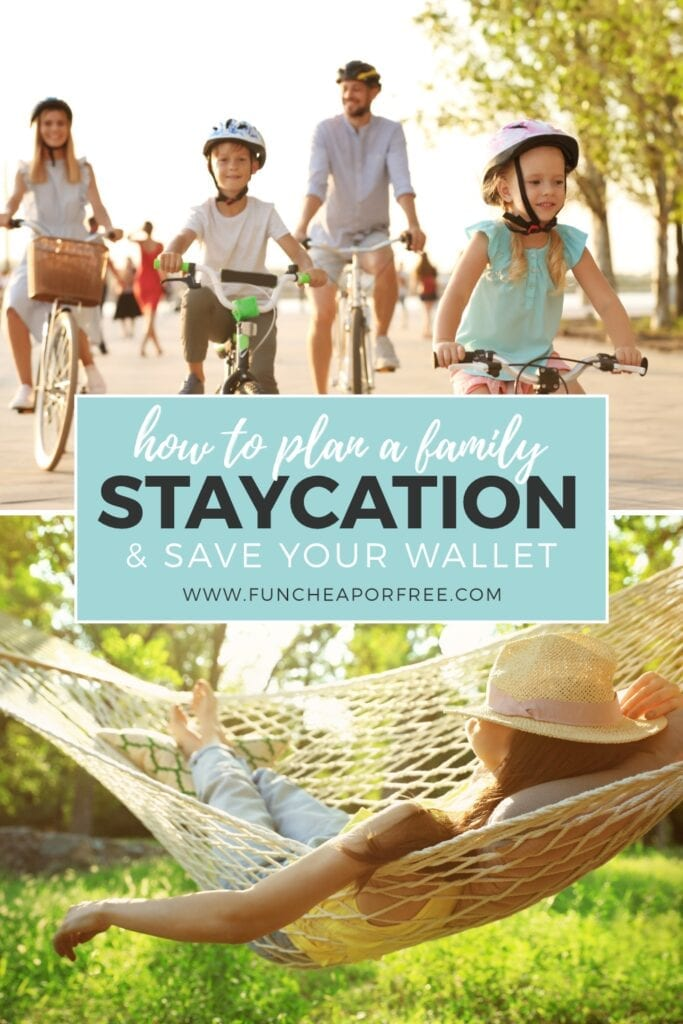 """Image with text that reads """"plan a family staycation"""" from Fun Cheap or Free"""
