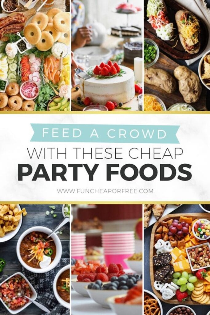 """Image with text that reads """"cheap party foods"""" from Fun Cheap or Free"""