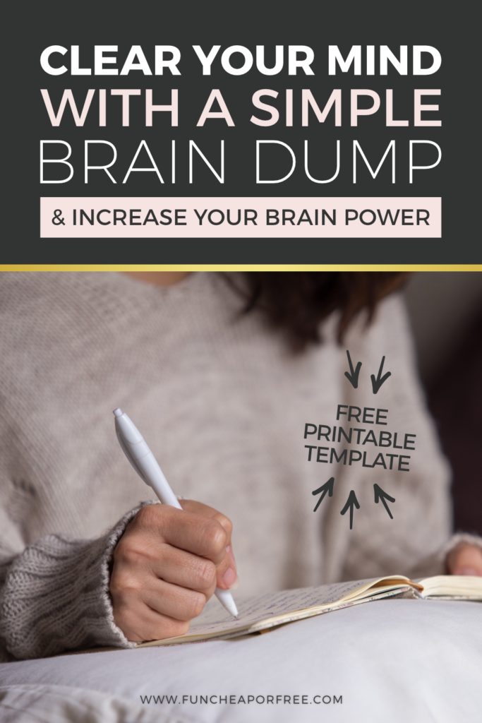 Clear your mind and increase your brain power with a simple brain dump - Ideas from Fun Cheap or Free